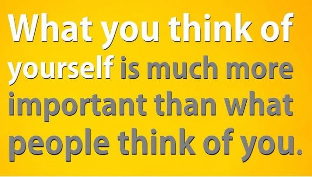 What-you-think-of-yourself-is-more-important-than-what-people-think-of-you
