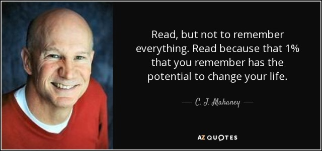 read-but-not-to-remember-everything-read-because-that-1-that-you-remember-has-the-potential-c-j-mahaney